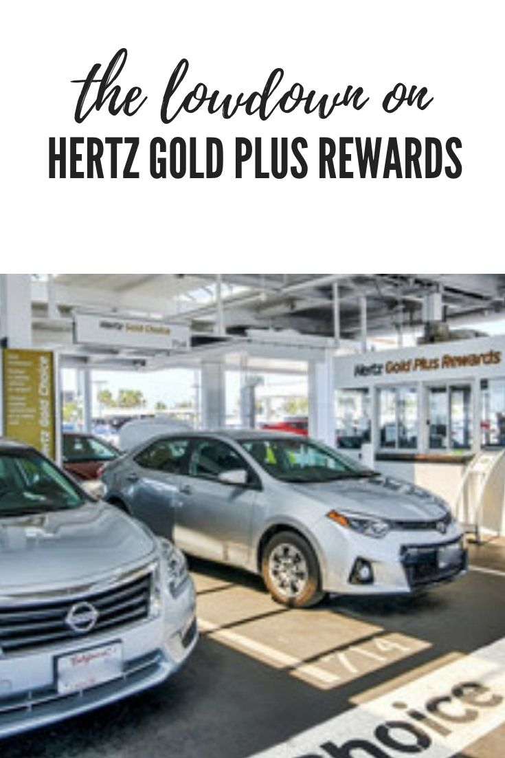 Renting From Hertz Be Sure To Sign Up For Hertz Gold Plus Rewards