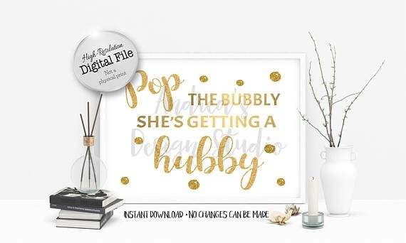 Pop the Bubbly She's Getting a Hubby Printable Sign