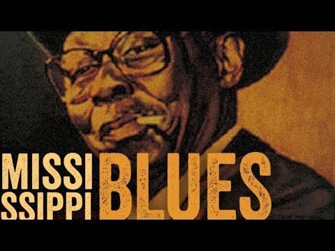 Mississippi Blues - The Best Of Mississippi Blues - YouTube