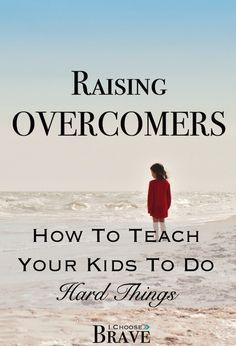 Ever wonder how to teach your kids to do hard things? How to fight fear, to…