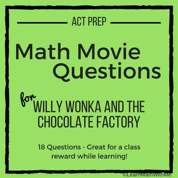 The 29 best act math prep images on pinterest maths mathematics math movie questions for willy wonka and the chocolate factory act prep fandeluxe Image collections