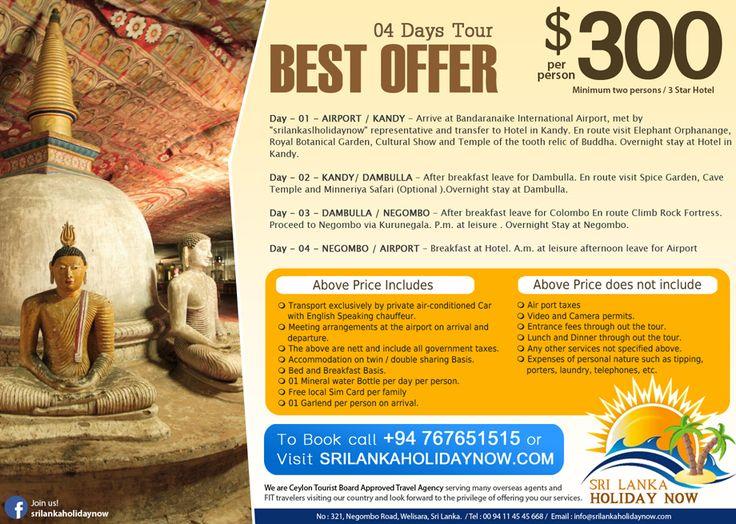 04 Days Tour - Best offer http://www.srilankaholidaynow.com/main/tourdetails/102 Sri Lanka Holiday Now No 321, Negombo Rd, Welisara.  Hotline : 00 94 76 76 51515 (24 Hrs)  Tel: 00 94 11 45 45 668 Web : www.srilankaholidaynow.com E-mail : info@srilankaholidaynow.com #srilankaholidaynow