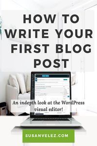 How to write your first blog post. WordPress tutorial, for beginners who need help understanding the visual text editor, learn tips that.. via @susanwptutorial