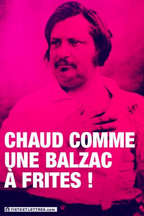 Chaud comme une Balzac à frites !