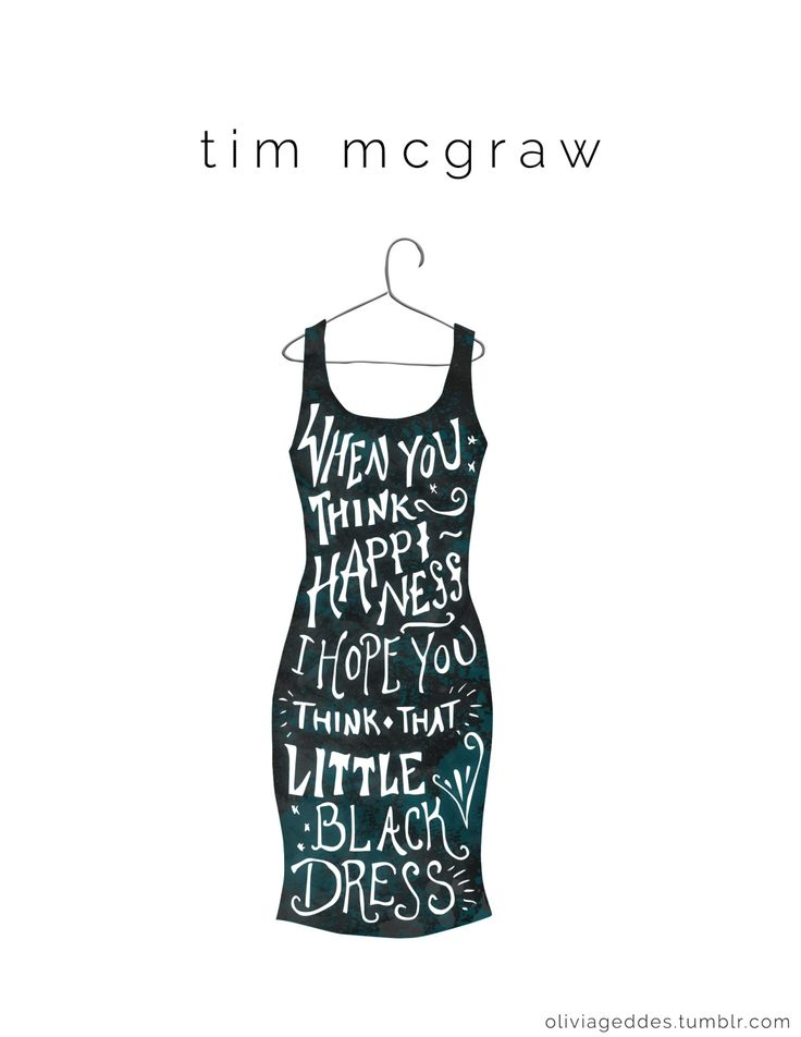 Think of my head on your chest, and my old faded blue jeans. When you think Tim McGraw, i hope you think of me. Tim McGraw- Taylor Swift