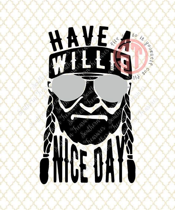 Have A Willie Nice Day Editable Vector Cut File Eps Ai Svg And
