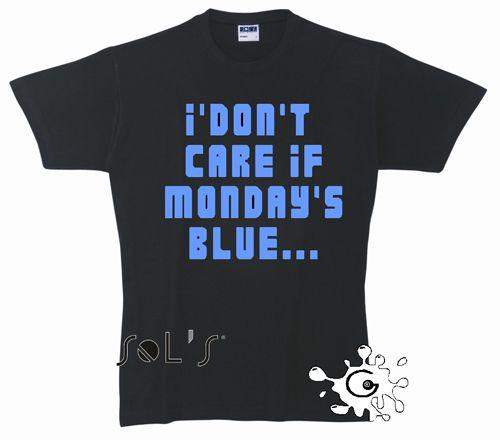 Monday's blue? Don't care