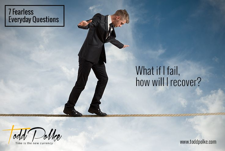What if I fail, how will I recover?