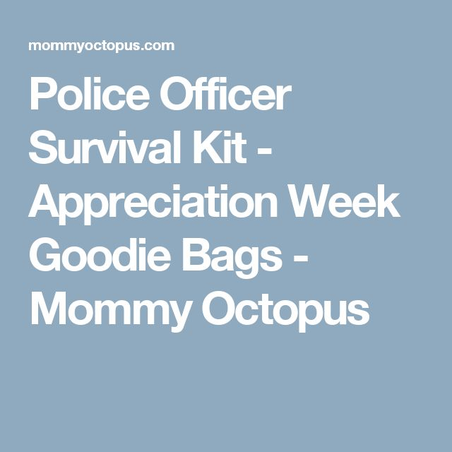 Police Officer Survival Kit - Appreciation Week Goodie Bags - Mommy Octopus