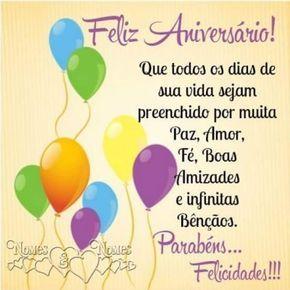 <p></p><p>Feliz aniversário! Que todos os dias de sua vida sejam preenchido por muita paz, amor, fé, boas amizades e infinitas bênçãos. Parabéns… Felicidades!!! </p>