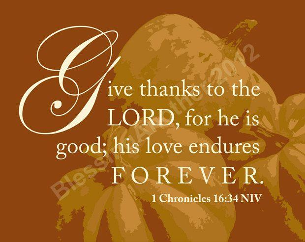 Scripture Art Print Word Art Thanksgiving Give Thanks God 1 Chronicles 16: 34 Christian Home Decor 8 x 10. $12.00, via Etsy.