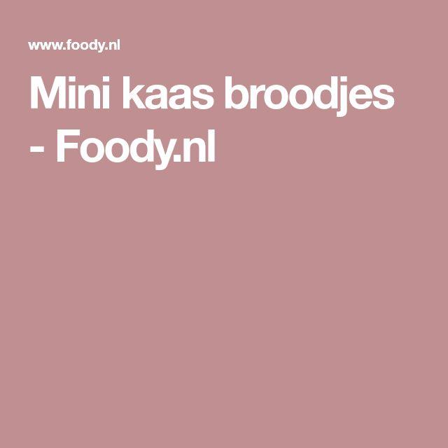 Mini kaas broodjes - Foody.nl
