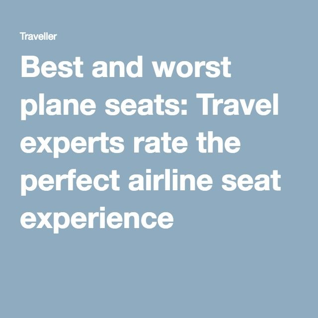 Best and worst plane seats: Travel experts rate the perfect airline seat experience