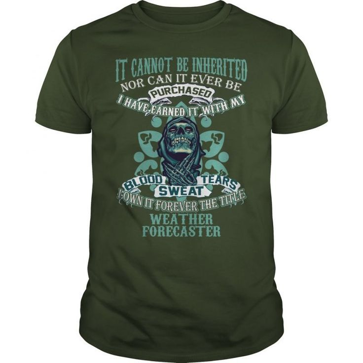 WEATHER FORECASTER It Cannot Be Inherited Nor Can It Ever Be Purchased I Have Earned It With My Blood, Sweat And Tears I Own It Forever The Title WEATHER FORECASTER  Guys Tee Hoodie Sweat Shirt Ladies Tee Guys V-Neck Ladies V-Neck Unisex Tank Top Unisex Longsleeve Tee Good Weather Forecast T-shirt Cleveland Weather Forecast T Shirt Cleveland Weather Forecast T Shirt Cleveland Weather Forecast T Shirt