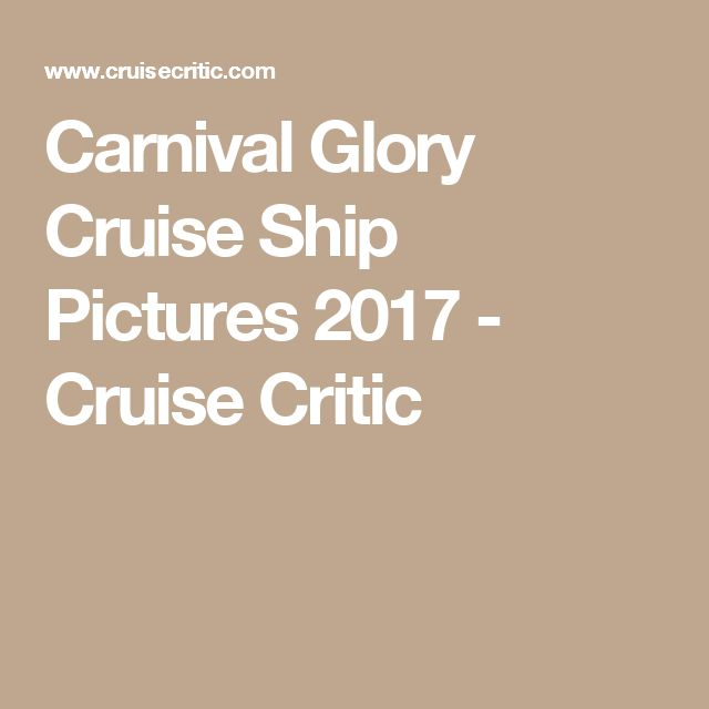 Carnival Glory Cruise Ship Pictures 2017 - Cruise Critic