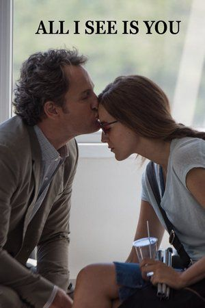 Watch All I See Is You Full HD Movie Free Online