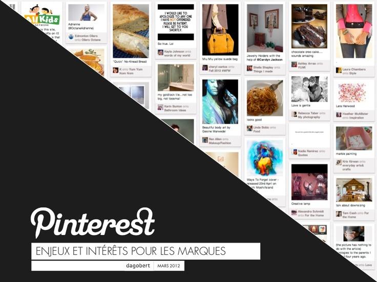 pinterest-enjeux-et-intrts-pour-les-marques by Dagobert via Slideshare