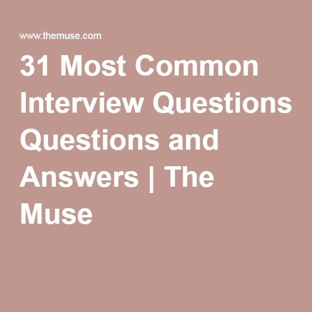 31 Most Common Interview Questions and Answers | The Muse