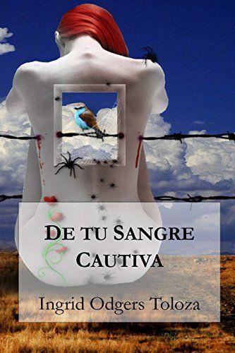 De tu sangre cautiva (Novelistas al Sur del Mundo) (Volum…