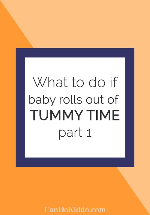 tips for babies who roll out of Tummy Time. CanDoKiddo.com