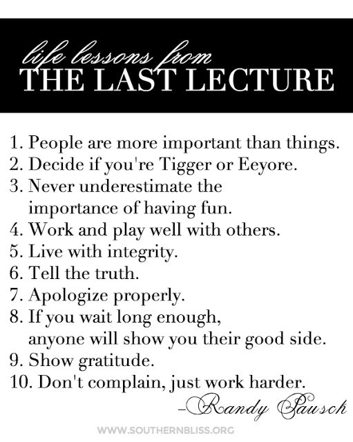 Life lessons from the Last Lecture http://m.youtube.com/watch?v=ji5_MqicxSo&desktop_uri=%2Fwatch%3Fv%3Dji5_MqicxSo