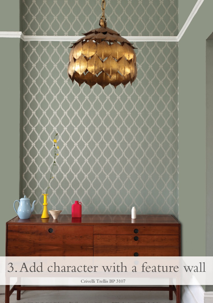 Add character with a feature wall - pictured Crivelli Trellis BP 3107