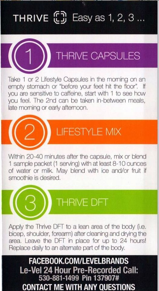 Thrive by Le-Vel is as easy as 1,2, 3! 3 simple steps within the first 45 minutes of waking up.  1. Capsules   2. Shake Mix   3. DFT Foam  Order today at centexthrivers.le-vel.com