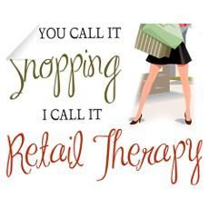 Quotes About Retail | Retail Therapy Quotes on Pinterest | Retail Therapy, Retail Therapy ...