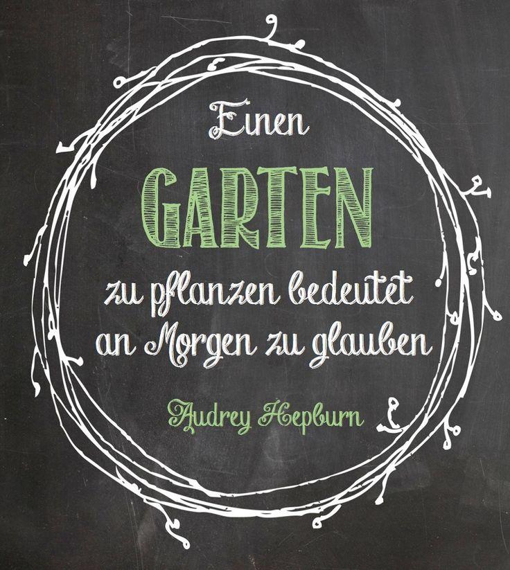 Fancy  Einen Garten zu pflanzen bedeutet an Morgen zu glauben sagte schon Audrey Hepburn Und damit hat sie wahre Worte gesprochen