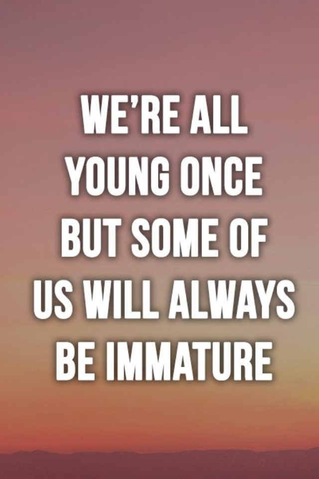 Best 25 Immature Adults Ideas On Pinterest  Act Your Age -4863
