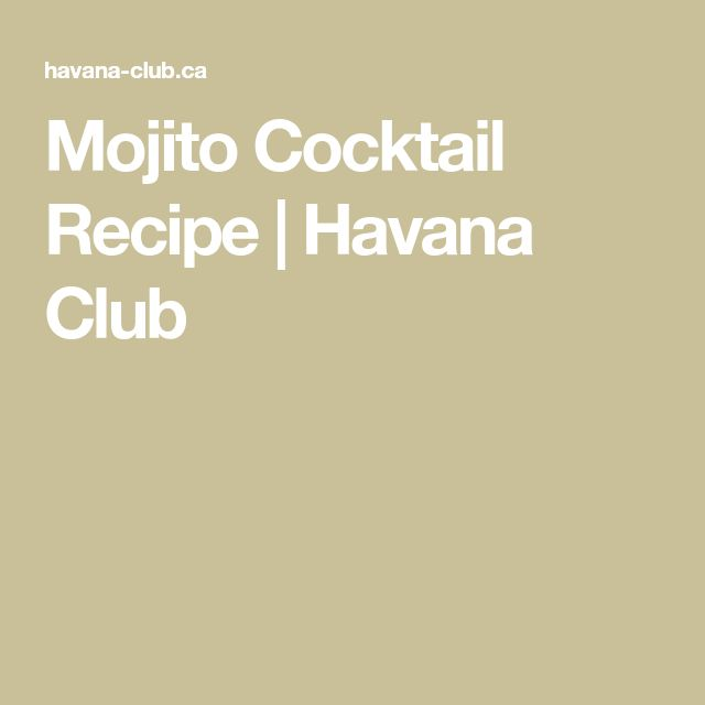 Mojito Cocktail Recipe | Havana Club