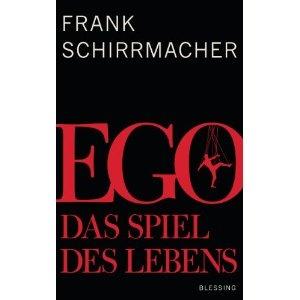 Ego: Das Spiel des Lebens von Frank Schirrmacher (FAZ)