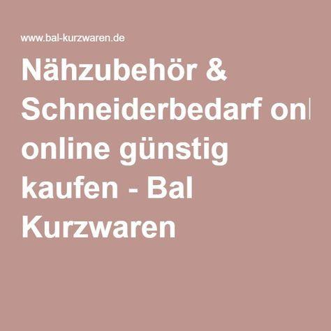 Nähzubehör & Schneiderbedarf online günstig kaufen - Bal Kurzwaren