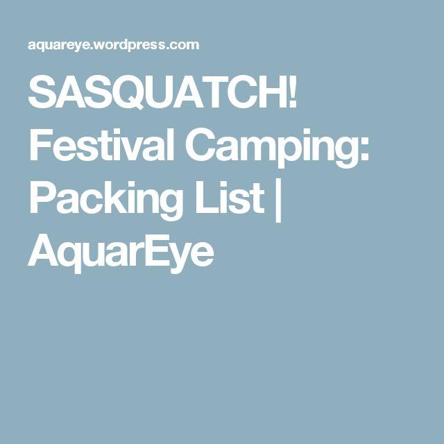 SASQUATCH! Festival Camping: Packing List | AquarEye