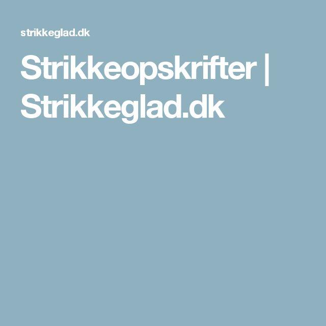Strikkeopskrifter | Strikkeglad.dk