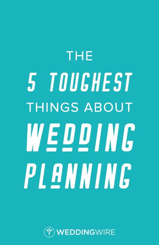 623 best wedding etiquette advice images on pinterest wedding the 5 toughest things about wedding planning junglespirit Gallery