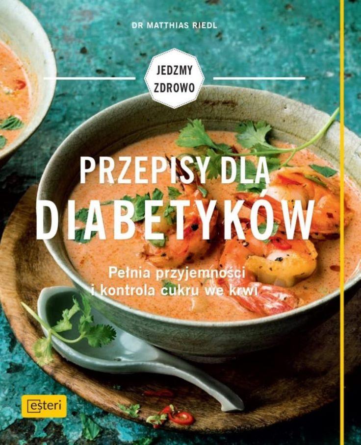 Przepisy dla diabetyków, czyli dieta w leczeniu cukrzycy
