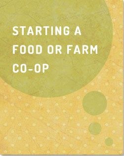 Starting a Food or Farm Co-op | Cultivating Food Coops