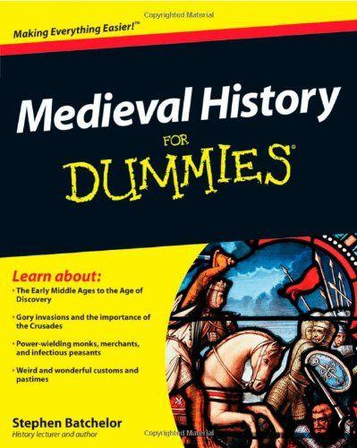 Bestseller Books Online Medieval History For Dummies (For Dummies (History, Biography  Politics)) Stephen Batchelor $14.44  - http://www.ebooknetworking.net/books_detail-0470747838.html