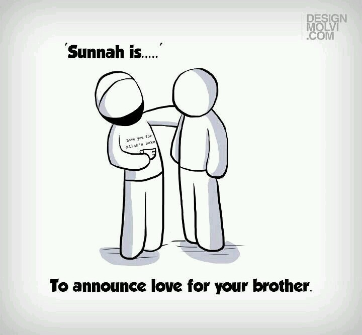 Sunnah - to announce love for your brother. Islam