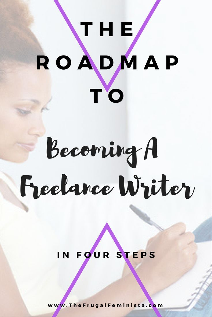 Interested in monetizing your passions? Construct a roadmap to becoming a freelance writer in four steps.