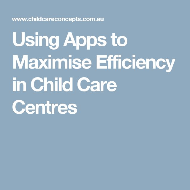 Using Apps to Maximise Efficiency in Child Care Centres