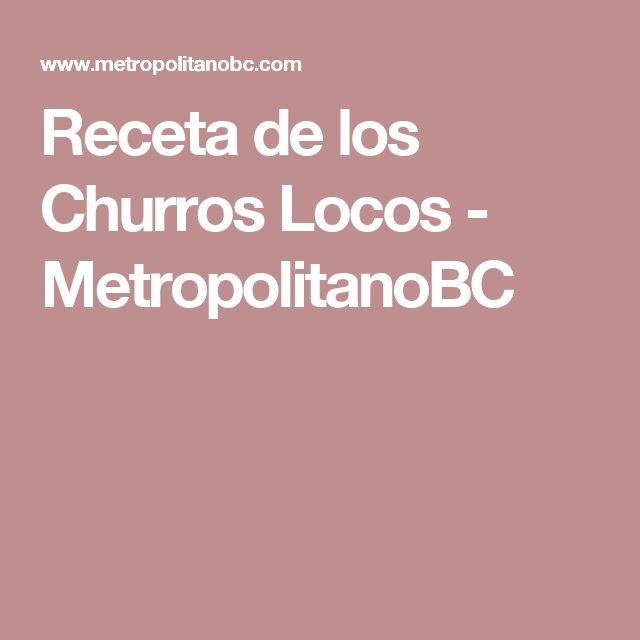 Receta de los Churros Locos - MetropolitanoBC