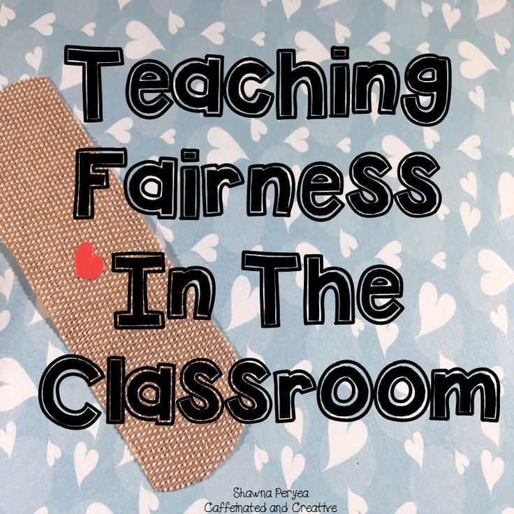 Teaching Fairness In The Classroom | Classroom, In the ...