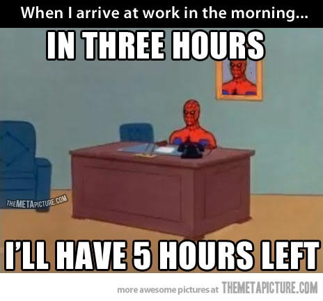 How I feel as soon as I get to work…hahaha!