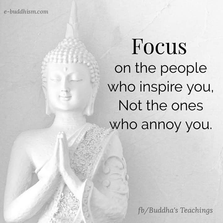 Focus on the people who inspire you. Not the ones who annoy you.