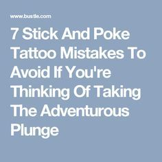 7 Stick And Poke Tattoo Mistakes To Avoid If You're Thinking Of Taking The Adventurous Plunge