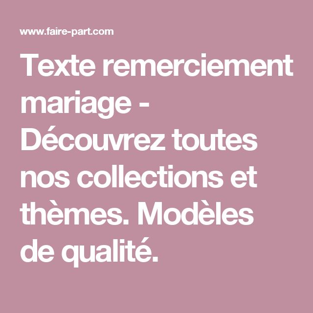 Texte remerciement mariage - Découvrez toutes nos collections et thèmes. Modèles de qualité.