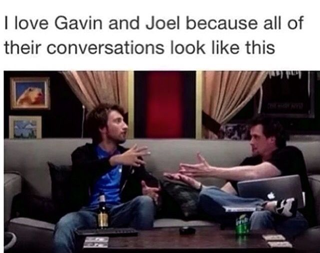 All of Gavin and Joel's conversations look like this on podcasts because they're competing for Rooster Teeth's biggest retard