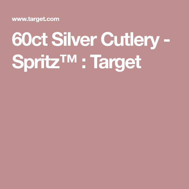 60ct Silver Cutlery - Spritz™ : Target $30 for 6 (120)
